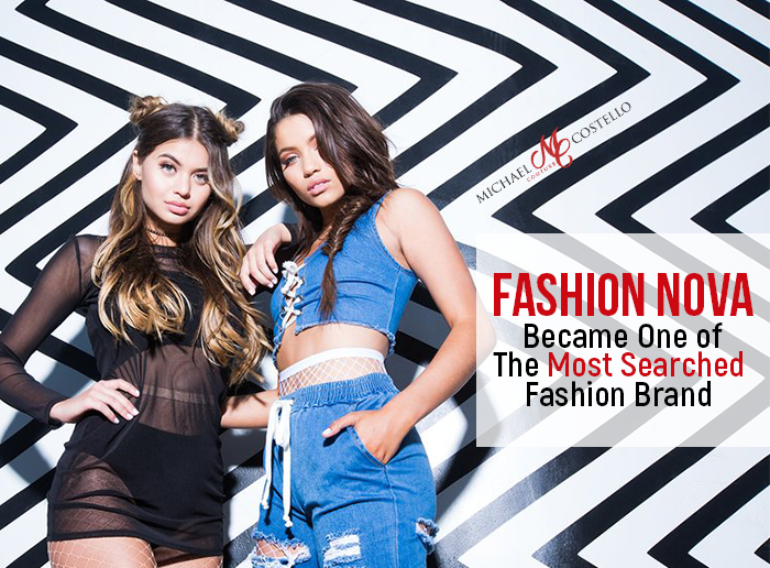 1548d21f4a4 Fashion Nova: Became One of The Most Searched Fashion Brand